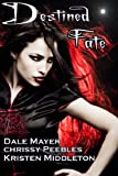 Destined Fate (3 Vampire Tales)