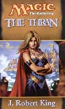 The Thran (Magic, The Gathering) (0786916001) by King, J. Robert