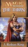 The Thran (Magic, The Gathering) (0786916001) by King, J. Robert