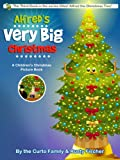 Alfreds Very Big Christmas: A Childrens Christmas Picture Book (Alfred the Christmas Tree)