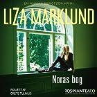 Noras bog [Nora's Book]: En Annika Bengtzon krimi Audiobook by Liza Marklund Narrated by Grete Tulinius