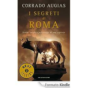 I segreti di Roma: Storie, luoghi e personaggi di una capitale (Oscar bestsellers)