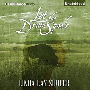 Let the Drum Speak | [Linda Lay Shuler]