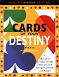 img - for Cards of Your Destiny: What Your Birthday Reveals About You & Your Past, Present & Future book / textbook / text book
