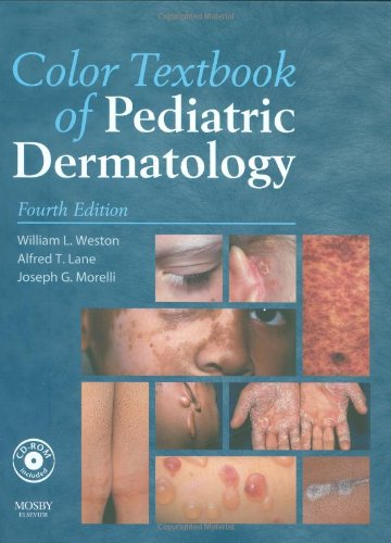 Color Textbook of Pediatric Dermatology: Text with...