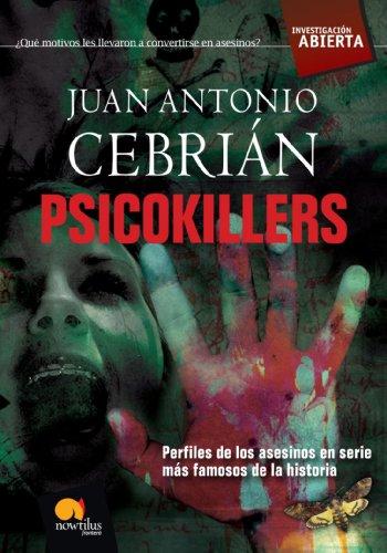 Psicokillers: Los asesinos en serie más famosos de la historia (Investigación Abierta)