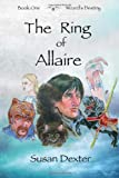 The Ring of Allaire: Book One: Wizard's Destiny (Volume 1) (1477637133) by Dexter, Susan