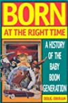 Born at the Right Time: A History of...