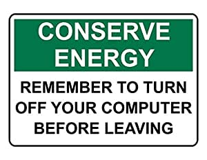 conserve energy remember turn off computer leaving 10x14 aluminum metal sign sports. Black Bedroom Furniture Sets. Home Design Ideas