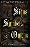 Signs, Symbols & Omens: An Illustrated Guide to Magical & Spiritual Symbolism (073870234X) by Buckland, Raymond