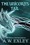 img - for The Unicorn's Tail (The Artifact Hunters) book / textbook / text book