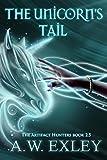 The Unicorns Tail (The Artifact Hunters)