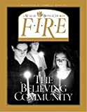 img - for F.I.R.E.: The Believing Community book / textbook / text book