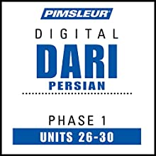 Dari Persian Phase 1, Unit 26-30: Learn to Speak and Understand Dari with Pimsleur Language Programs Audiobook by  Pimsleur Narrated by  Pimsleur