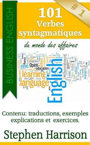 Couverture du livre 101 verbes syntagmatiques du monde des affaires (Business English)