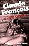 echange, troc Fabien Lecoeuvre - Claude François, Je soussigné...