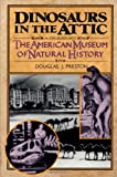 Dinosaurs in the Attic: An Excursion into the American Museum of Natural History (0312104561) by Preston, Douglas J.
