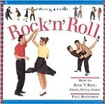 Rock 'n' Roll: How to Rock 'n' Roll:...