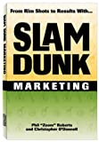Slam Dunk Marketing -- From Rim Shots to Results