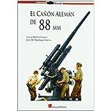 Cañon Alemán de 88 mm, el (Stug3 (galland Books))