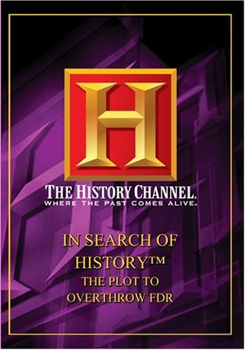 Click Here-In Search Of History - The Plot To Overthrow FDR (History Channel)  EYEONCITRUS.COM