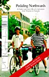 Pedaling Northwards: A Father & Son's Bicycle Adventure from Virginia to Canada