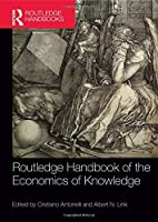 Routledge Handbook of the Economics of Knowledge Front Cover