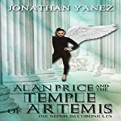 Alan Price and the Temple of Artemis: The Nephilim Chronicles, Book 2 | Jonathan Yanez