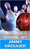 Fundamental Bowling Tips