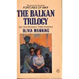 The Balkan Trilogy (The Great Fortune / The Spoilt City / Friends and Heroes) ~ Olivia Manning