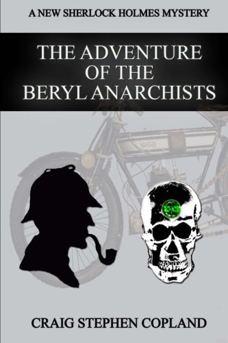 The Adventure of the Beryl Anarchists: A New Sherlock Holmes Mystery: Volume 14 (New Sherlock Holmes Mysteries)
