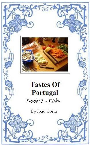 Tastes of Portugal - Book 3: Fish by Joao Costa