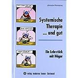 """Systemische Therapie... und gut: Ein Lehrst�ck mit H�garvon """"J�rgen Hargens"""""""
