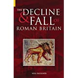 The Decline and Fall of Roman Britainby Neil Faulkner