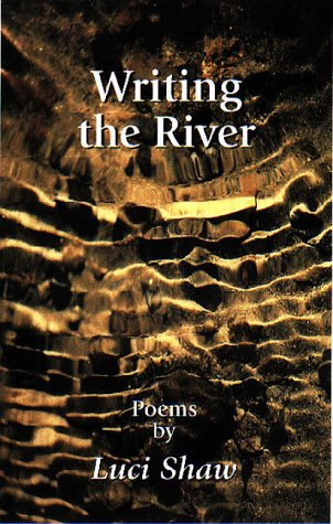 Writing the River, LUCI SHAW