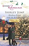 Mistletoe Kisses with the Billionaire (Harlequin Romance)
