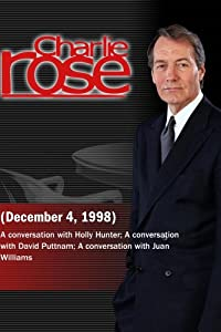 Charlie Rose with Holly Hunter; David Puttnam; Juan Williams (December 4, 1998)