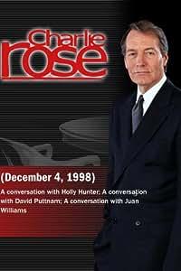 Charlie Rose with Holly Hunter; David Puttnam; Juan Williams (December 4, 1998)