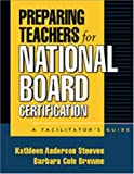 img - for Preparing Teachers for National Board Certification: A Facilitator's Guide book / textbook / text book