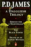 """A Dalgliesh Trilogy: """"Shroud for a Nightingale"""", """"The Black Tower"""" and """"Death of an Expert Witness"""""""