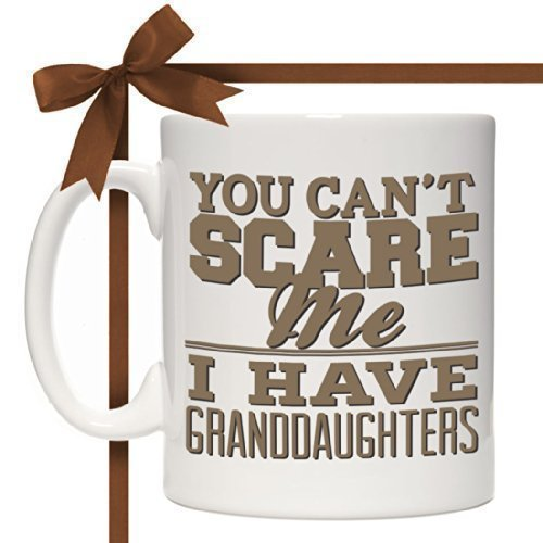 You Can't Scare Me I Have Granddaughters Mug Gift For Nan Grandad Birthday Christmas