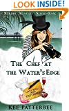 The Chef At The Water's Edge: Hannah Starvling- The Culinary Detective (The Twilight Mystery Series Book 1)