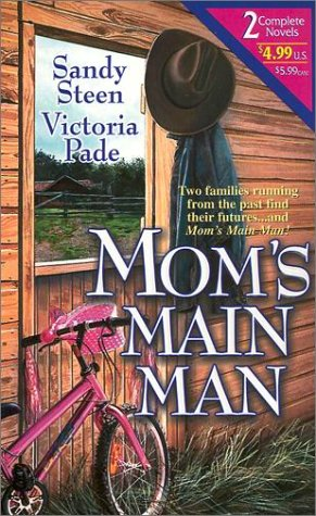 Image for Mom's Main Man (2-in-1 novels: SOME KIND OF Hero by Sandy Steen, COWBOY'S KISS by Victoria Pade)