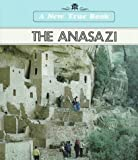 The Anasazi (New True Bks)) (0516411217) by Petersen, David