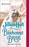 Bluebonnet Bride (Harlequin Historical Series #586) (0373291868) by Hart, Jillian