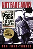 img - for Not Fade Away: A Backstage Pass to 20 Years of Rock & Roll book / textbook / text book