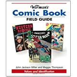 Warman's Comic Book Field Guide: Values and Identification (Warman's Field Guides) ~ John Jackson Miller