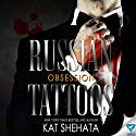 Russian Tattoos Obsession Audiobook by Kat Shehata Narrated by Melissa Moran
