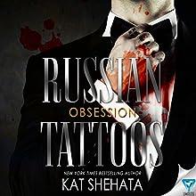 Russian Tattoos Obsession | Livre audio Auteur(s) : Kat Shehata Narrateur(s) : Melissa Moran