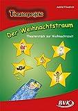 Image de Der Weihnachtstraum - Theaterstück zur Weihnachtszeit: Theaterstück zur Weihnachtszeit.